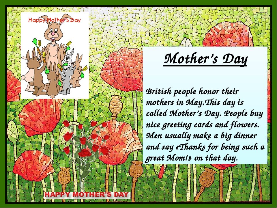 Mother's Day British people honor their mothers in May.This day is called Mot...