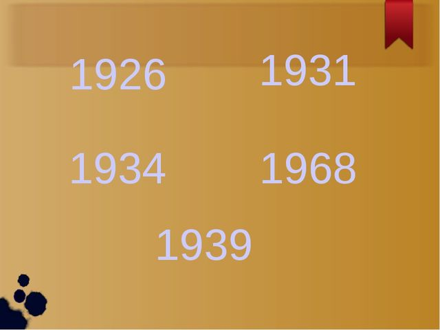 1926 1939 1934 1968 1931