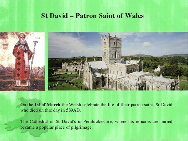 St David – Patron Saint of Wales On the 1st of March the Welsh celebrate the...