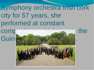 Symphony orchestra Irish cork city for 57 years, she performed at constant co