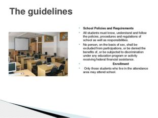 School Policies and Requirements All students must know, understand and follo