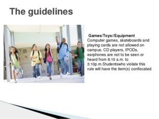 The guidelines Games/Toys//Equipment Computer games, skateboards and playing