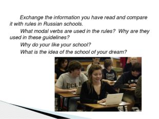 Exchange the information you have read and compare it with rules in Russian