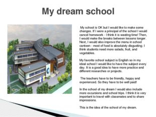 My dream school My school is OK but I would like to make some changes. If I w