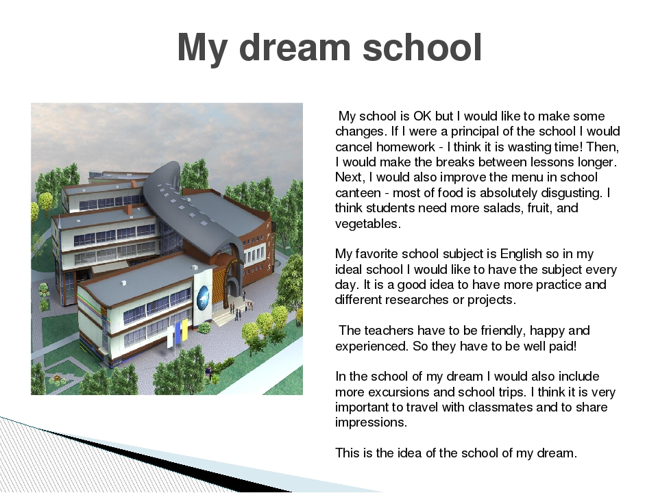 My dream school My school is OK but I would like to make some changes. If I w...