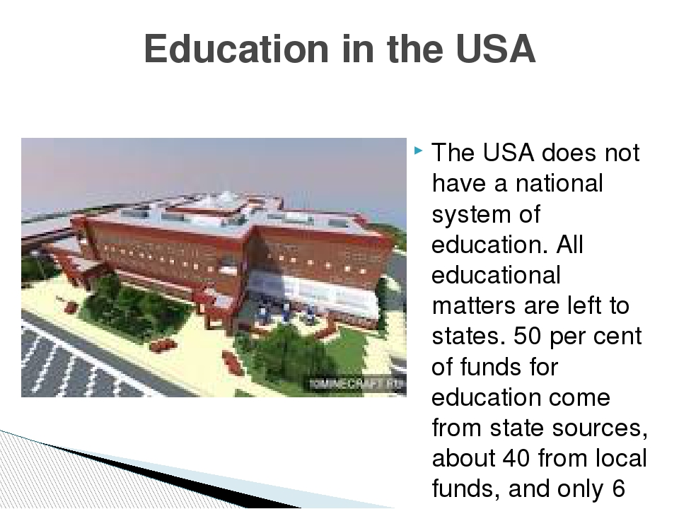 The USA does not have a national system of education. All educational matters...