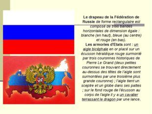 Le drapeau de la Fédération de Russie de forme rectangulaire est composé de t