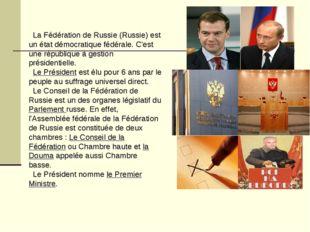 La Fédération de Russie (Russie) est un état démocratique fédérale. C'est un