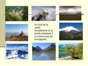 Au sud de la partie européenne et la partie asiatique il y a beaucoup de mont