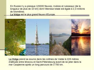 En Russie il y a presque 120000 fleuves, rivières et ruisseaux (de la longueu