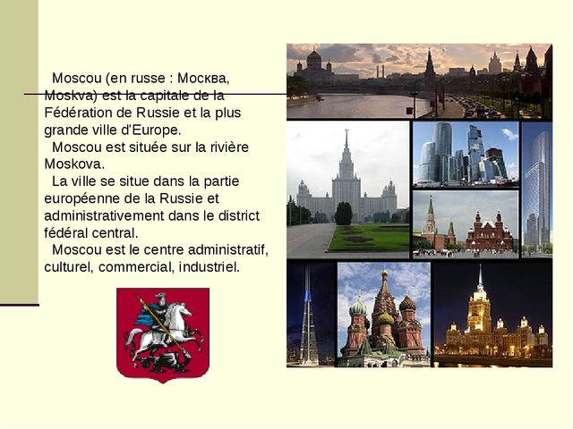 Moscou (en russe : Москва, Moskva) est la capitale de la Fédération de Russi...