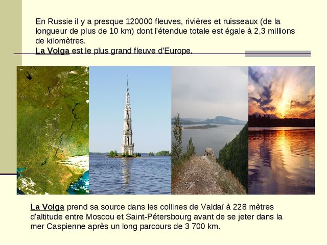 En Russie il y a presque 120000 fleuves, rivières et ruisseaux (de la longueu...