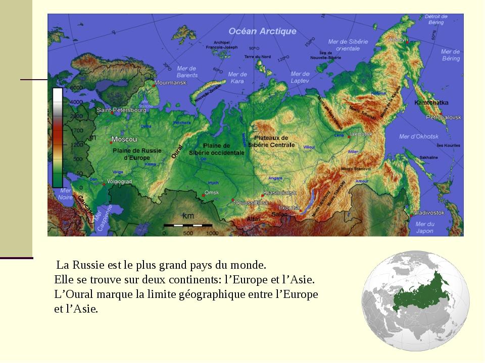 La Russie est le plus grand pays du monde. Elle se trouve sur deux continent...