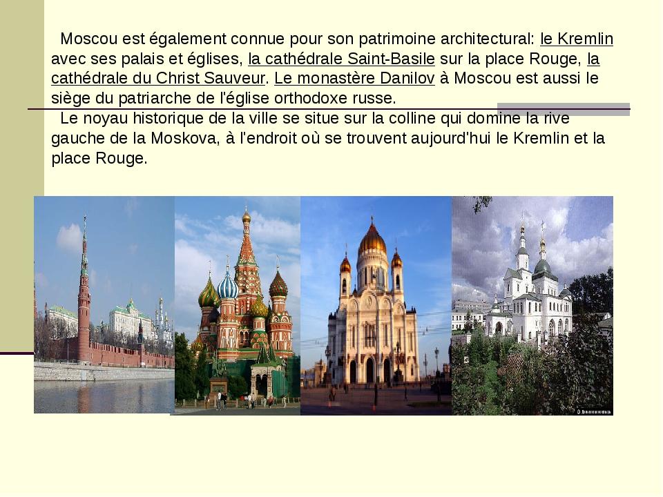 Moscou est également connue pour son patrimoine architectural: le Kremlin av...