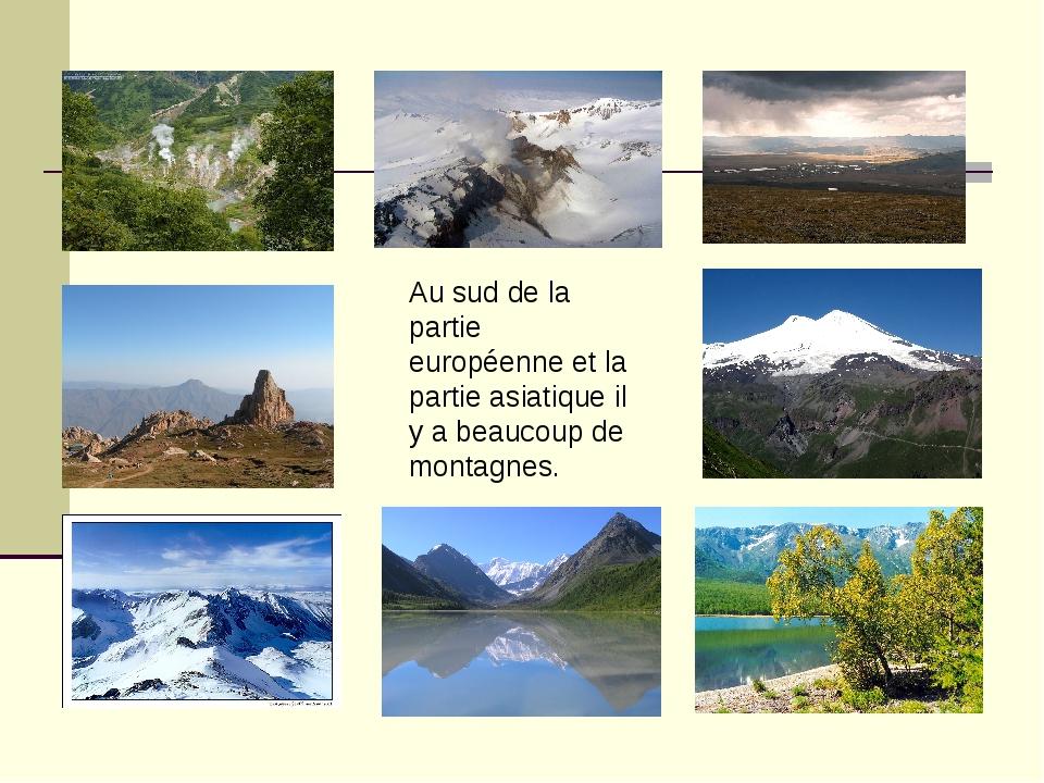 Au sud de la partie européenne et la partie asiatique il y a beaucoup de mont...