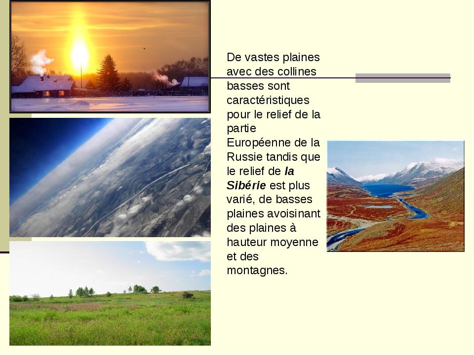 De vastes plaines avec des collines basses sont caractéristiques pour le reli...