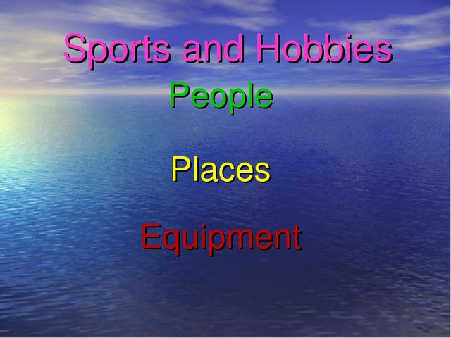 Sports and Hobbies People Places Equipment