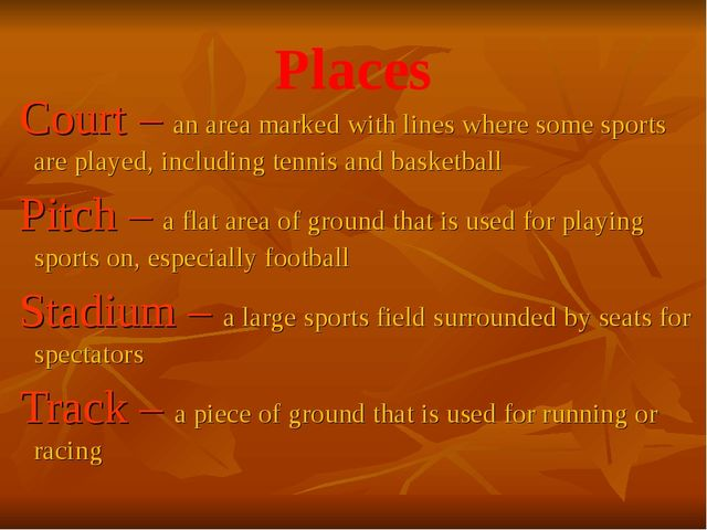Places Court – an area marked with lines where some sports are played, includ...