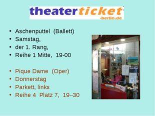 Aschenputtel (Ballett) Samstag, der 1. Rang, Reihe 1 Mitte, 19-00 Pique Dame