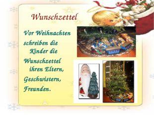 Wunschzettel Vor Weihnachten schreiben die Kinder die Wunschzettel ihren Elte