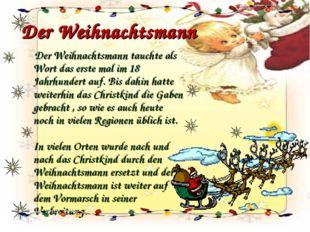 Der Weihnachtsmann Der Weihnachtsmann tauchte als Wort das erste mal im 18 Ja