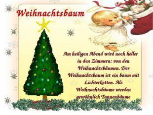Weihnachtsbaum Am heiligen Abend wird noch heller in den Zimmern: von den Wei
