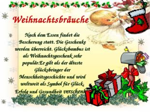 Weihnachtsbräuche Nach dem Essen findet die Bescherung statt. Die Geschenke w