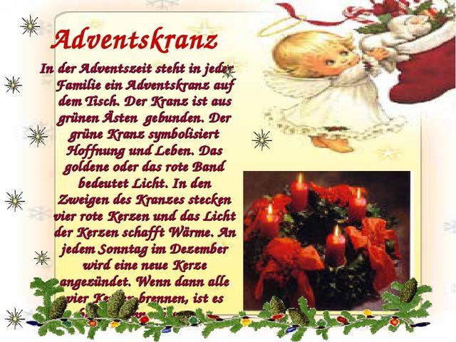 Adventskranz In der Adventszeit steht in jeder Familie ein Adventskranz auf d...