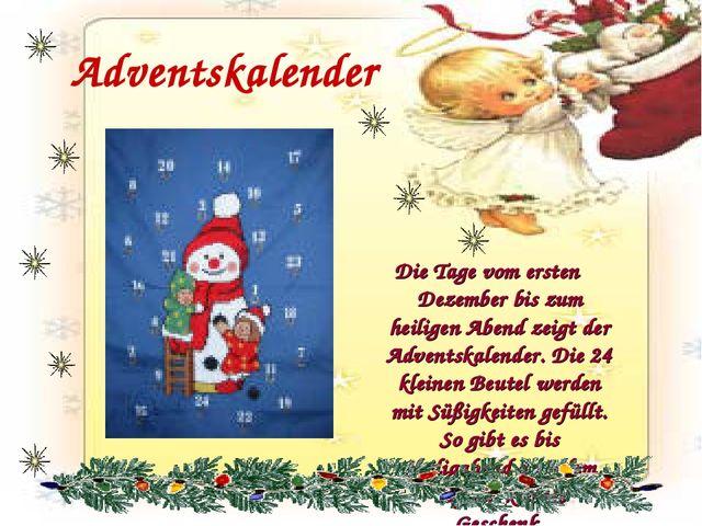 Adventskalender Die Tage vom ersten Dezember bis zum heiligen Abend zeigt der...