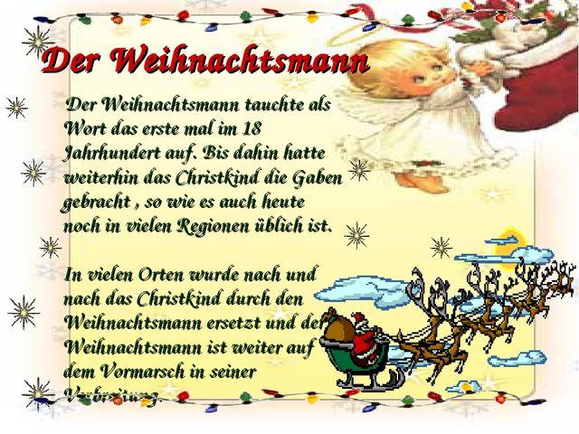 Der Weihnachtsmann Der Weihnachtsmann tauchte als Wort das erste mal im 18 Ja...