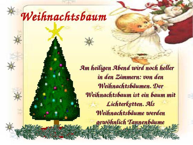 Weihnachtsbaum Am heiligen Abend wird noch heller in den Zimmern: von den Wei...