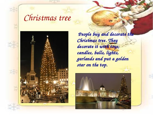 Christmas tree People buy and decorate the Christmas tree. They decorate it w...
