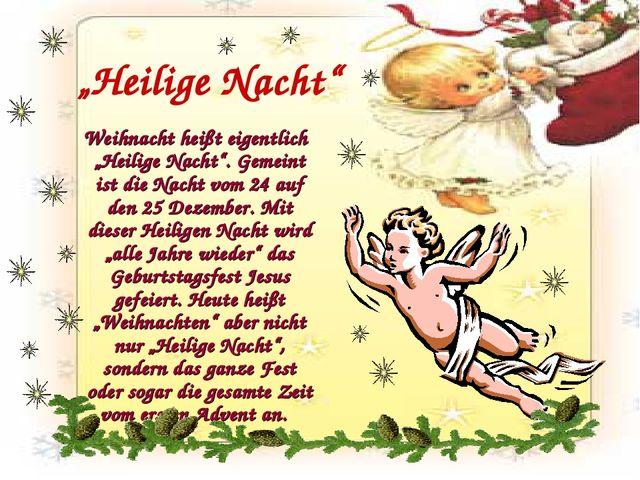 """Weihnacht heißt eigentlich """"Heilige Nacht"""". Gemeint ist die Nacht vom 24 auf..."""