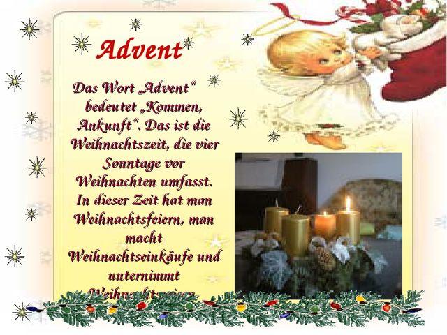 """Advent Das Wort """"Advent"""" bedeutet """"Kommen, Ankunft"""". Das ist die Weihnachtsze..."""