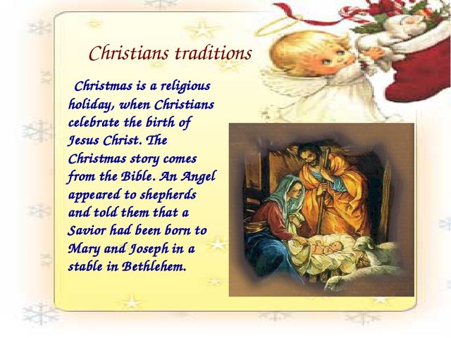 Christians traditions Christmas is a religious holiday, when Christians celeb...