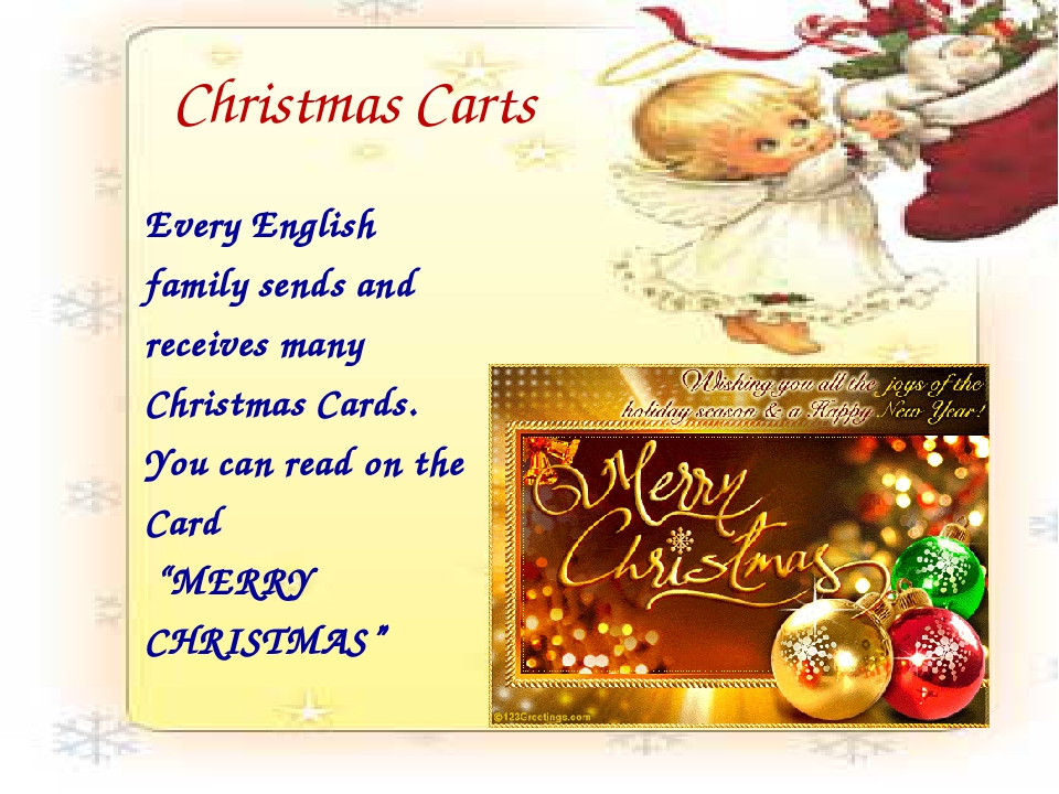 Christmas Carts Every English family sends and receives many Christmas Cards....