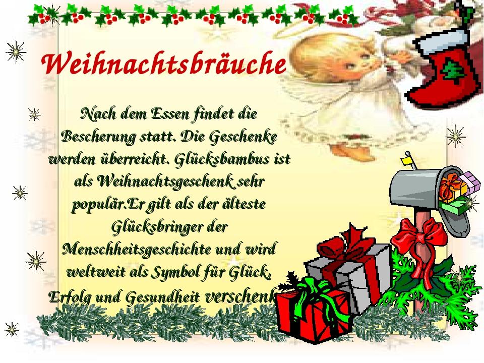 Weihnachtsbräuche Nach dem Essen findet die Bescherung statt. Die Geschenke w...