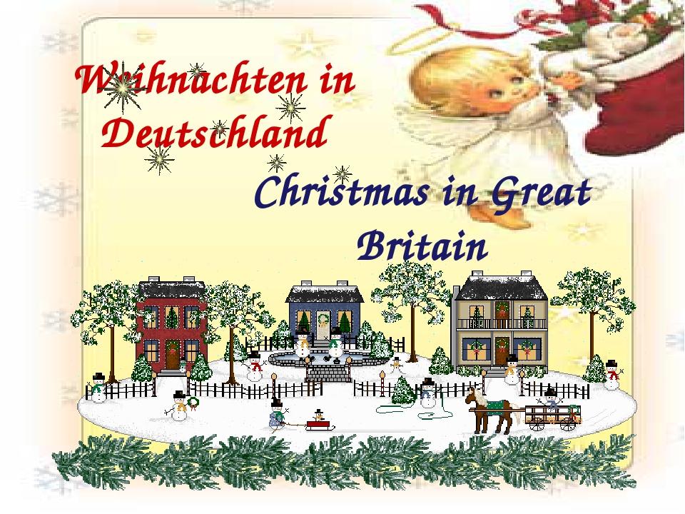 Weihnachten in Deutschland Christmas in Great Britain
