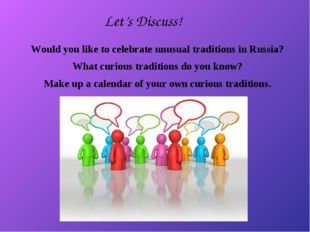 Would you like to celebrate unusual traditions in Russia? What curious tradit