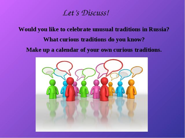 Would you like to celebrate unusual traditions in Russia? What curious tradit...