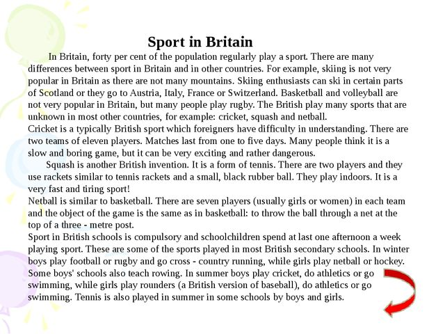 Sport in Britain In Britain, forty per cent of the population regularly play...