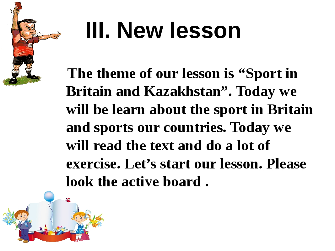 """The theme of our lesson is """"Sport in Britain and Kazakhstan"""". Today we will..."""