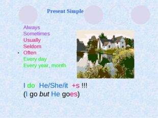 Present Simple Always Sometimes Usually Seldom Often Every day Every year, mo