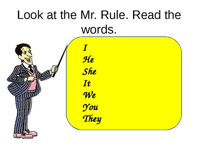 Look at the Mr. Rule. Read the words. I He She It We You They