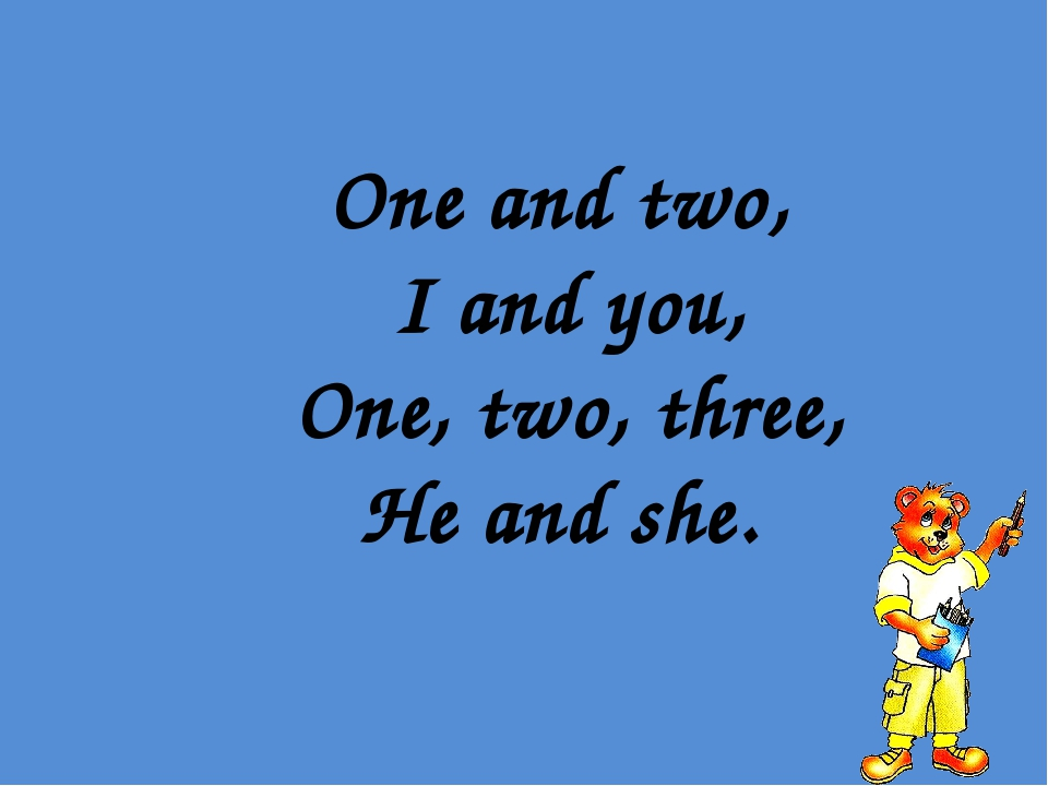 One and two, I and you, One, two, three, He and she.