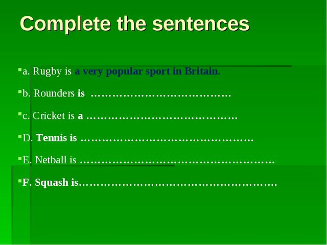 Complete the sentences a. Rugby is a very popular sport in Britain. b. Rounde...