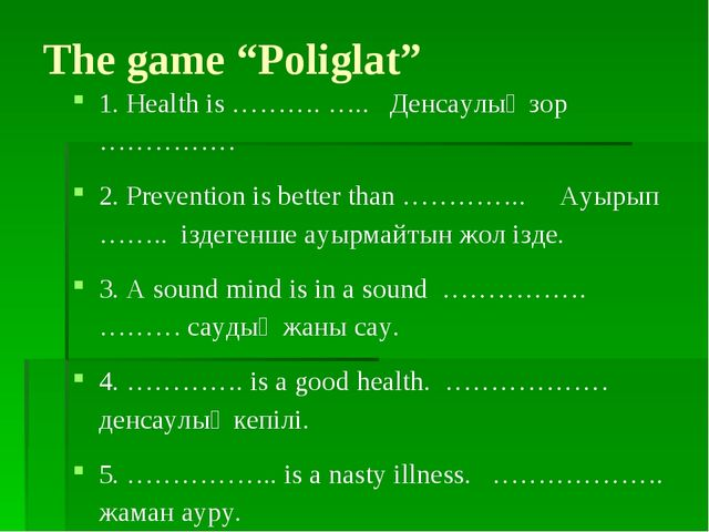 "The game ""Poliglat"" 1. Health is ………. ….. Денсаулық зор …………… 2. Prevention i..."