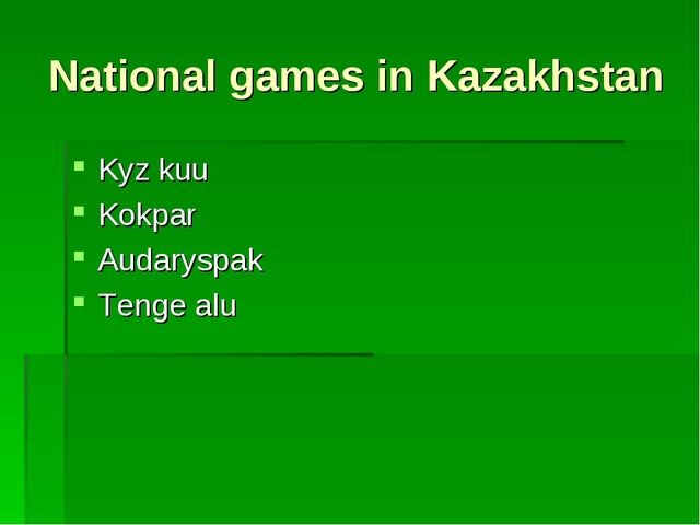 National games in Kazakhstan Kyz kuu Kokpar Audaryspak Tenge alu