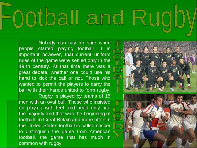 Nobody can say for sure when people started playing football. It is importan...