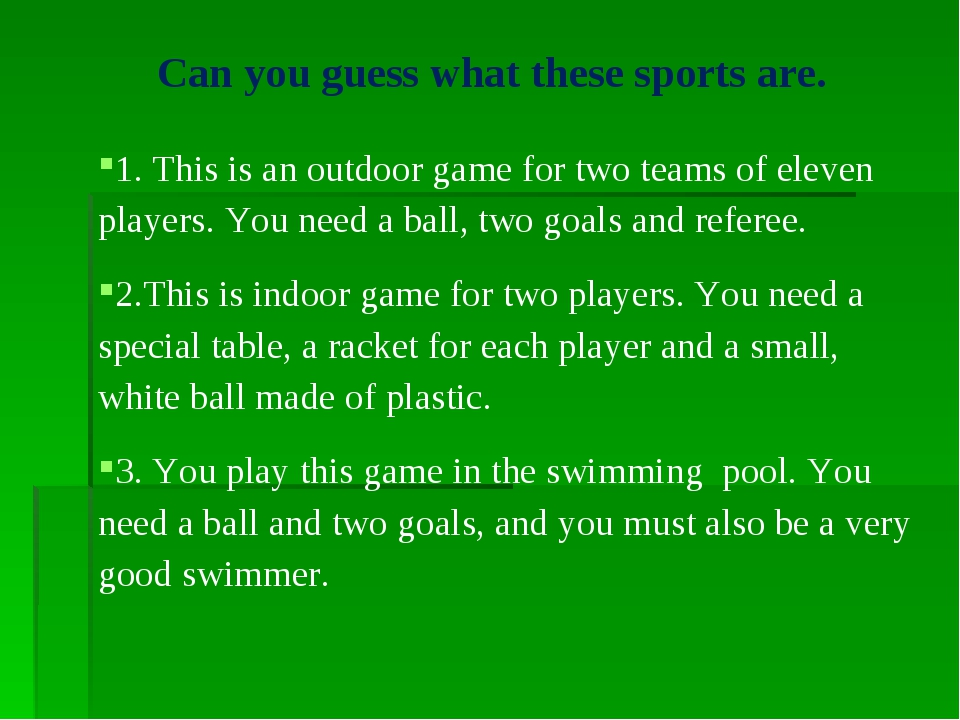 Can you guess what these sports are. 1. This is an outdoor game for two team...